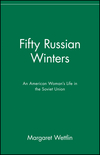 Fifty Russian Winters: An American Woman's Life in the Soviet Union (0471028770) cover image