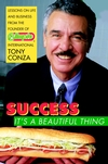 Success: It's a Beautiful Thing: Lessons on Life and Business from the Founder of Blimpie International (0471381470) cover image
