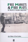Free Markets and Food Riots: The Politics of Global Adjustment (0631182470) cover image