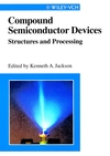 Compound Semiconductor Devices: Structures & Processing (3527611770) cover image
