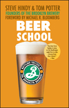 Beer School: Bottling Success at the Brooklyn Brewery (0470068671) cover image