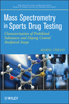 thumbnail image: Mass Spectrometry in Sports Drug Testing Characterization of Prohibited Substances and Doping Control Analytical Assays