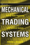 Mechanical Trading Systems: Pairing Trader Psychology with Technical Analysis (0471730971) cover image