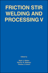 Friction Stir Welding and Processing V: Proceeding of a Symposia Sponsored by the Shaping and Forming Committee of the Materials Processing and Manufacturing Division of TMS (0873397371) cover image