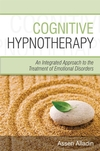Cognitive Hypnotherapy: An Integrated Approach to the Treatment of Emotional Disorders (0470032472) cover image