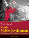 Professional Flash Mobile Development: Creating Android and iPhone Applications (0470620072) cover image