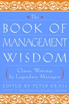 The Book of Management Wisdom: Classic Writings by Legendary Managers (0471354872) cover image