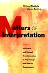 Matters of Interpretation: Reciprocal Transformation in Therapeutic and Developmental Relationships with Youth (0787909572) cover image