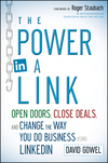 The Power in a Link: Open Doors, Close Deals, and Change the Way You Do Business Using LinkedIn (1118134672) cover image