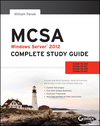 MCSA Windows Server 2012 Complete Study Guide: Exams 70-410, 70-411, 70-412, and 70-417 (1118544072) cover image