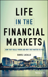 Life in the Financial Markets: How They Really Work And Why They Matter To You  (1118914872) cover image