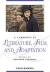 A Companion to Literature, Film, and Adaptation (1444334972) cover image