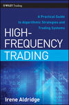 High-Frequency Trading: A Practical Guide to Algorithmic Strategies and Trading Systems (0470579773) cover image