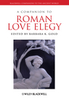 A Companion to Roman Love Elegy (1444330373) cover image