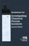 Guidelines for Investigating Chemical Process Incidents, 2nd Edition (0816908974) cover image