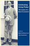Celebrating Irving Fisher: The Legacy of a Great Economist (1405133074) cover image