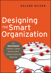 Designing the Smart Organization: How Breakthrough Corporate Learning Initiatives Drive Strategic Change and Innovation (0470490675) cover image