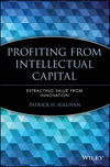 Profiting from Intellectual Capital: Extracting Value from Innovation (0471417475) cover image