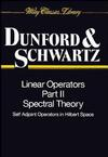 Linear Operators, Part 2, Spectral Theory, Self Adjoint Operators in Hilbert Space (0471608475) cover image