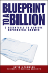 Blueprint to a Billion: 7 Essentials to Achieve Exponential Growth (0471747475) cover image