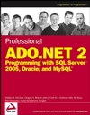 Professional ADO.NET 2: Programming with SQL Server 2005, Oracle, and MySQL (0764584375) cover image