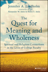 The Quest for Meaning and Wholeness: Spiritual and Religious Connections in the Lives of College Faculty (1118271475) cover image