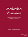 Motivating Volunteers: 109 Techniques to Maximize Volunteer Involvement and Productivity (1118690575) cover image
