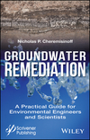 Groundwater Remediation: A Practical Guide for Environmental Engineers and Scientists (1119407575) cover image