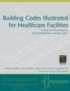 Building Codes Illustrated for Healthcare Facilities: A Guide to Understanding the 2006 International Building Code (0470048476) cover image