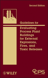 Guidelines for Evaluating Process Plant Buildings for External Explosions, Fires, and Toxic Releases, 2nd Edition (0470643676) cover image