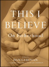 This I Believe: On Fatherhood (0470876476) cover image