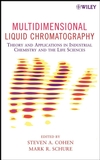 thumbnail image: Multidimensional Liquid Chromatography Theory and Applications in Industrial Chemistry and the Life Sciences