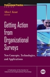 Getting Action from Organizational Surveys: New Concepts, Technologies, and Applications (0787979376) cover image