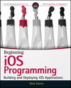 Beginning iOS Programming: Building and Deploying iOS Applications (1118841476) cover image
