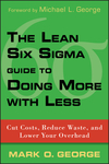 The Lean Six Sigma Guide to Doing More With Less: Cut Costs, Reduce Waste, and Lower Your Overhead (0470539577) cover image