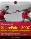 Professional SharePoint 2007 Records Management Development: Managing Official Records with Microsoft Office SharePoint Server 2007 (0470583177) cover image