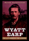 Wyatt Earp: The Life Behind the Legend (0471189677) cover image