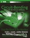 Circuit-Bending: Build Your Own Alien Instruments (0764588877) cover image