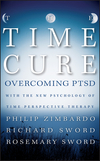The Time Cure: Overcoming PTSD with the New Psychology of Time Perspective Therapy (1118205677) cover image