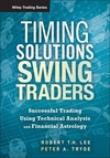 Timing Solutions for Swing Traders: A Novel Approach to Successful Trading Using Technical Analysis and Financial Astrology (1118339177) cover image