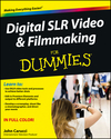 Digital SLR Video and Filmmaking For Dummies (1118401778) cover image