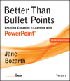 Better Than Bullet Points: Creating Engaging e-Learning with PowerPoint, 2nd Edition (1118674278) cover image