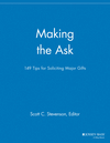 Making the Ask: 149 Tips for Soliciting Major Gifts (1118693078) cover image