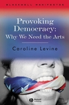 Provoking Democracy: Why We Need the Arts (1405159278) cover image