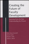 Creating the Future of Faculty Development: Learning From the Past, Understanding the Present (1882982878) cover image