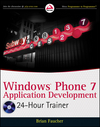 Windows Phone 7 Application Development: 24 Hour Trainer (0470939079) cover image