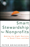 Smart Stewardship for Nonprofits: Making the Right Decision in Good Times and Bad (1118083679) cover image