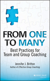 From One to Many: Best Practices for Team and Group Coaching (1118549279) cover image