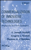Commercialization of Innovative Technologies: Bringing Good Ideas to the Marketplace (047023007X) cover image