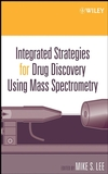 Integrated Strategies for Drug Discovery Using Mass Spectrometry (047146127X) cover image